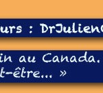 Interview : DrJulienC, un médecin français parti exercer au Quebec