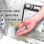 Vente légale de médicaments sur internet en France pour 2011 ?